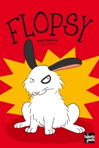 Fred Dupouy et Lucie Maillot - Flopsy  : Flopsy.