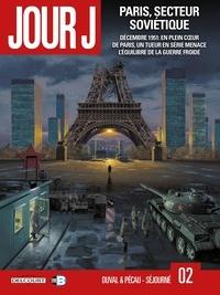 Fred Duval et Jean-Pierre Pécau - Jour J Tome 2 : Paris, secteur soviétique.