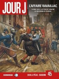 Fred Duval et Jean-Pierre Pécau - Jour J Tome 45 : L'Affaire Ravaillac.