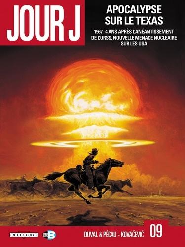 Jour J Tome 9 Apocalypse sur le Texas