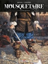 Fred Duval et Florent Calvez - Mousquetaire Tome 1 : Alexandre de Bastan.