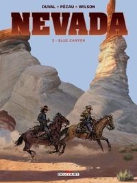 Fred Duval et Jean-Pierre Pécau - Nevada T03 - Blue Canyon.