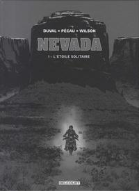 Fred Duval et Jean-Pierre Pécau - Nevada Tome 1 : L'étoile solitaire.