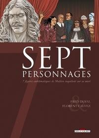 Fred Duval et Florent Calvez - Sept personnages - Sept figures emblématiques de Molière enquêtent sur sa mort.