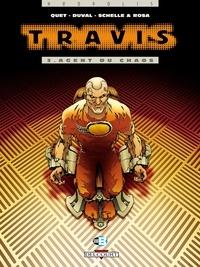 Fred Duval et Christophe Quet - Travis Tome 3 : Agent du chaos.