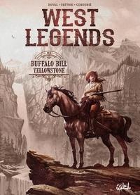Fred Duval et Andrea Fattori - West Legends Tome 4 : Buffalo Bill - Yellowstone.