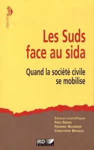 Fred Eboko et Frédéric Bourdier - Les Suds face au sida - Quand la société civile se mobilise.
