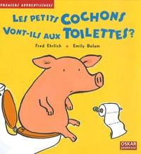 Fred Ehrlich - Les petits cochons vont-ils aux toilettes ?.