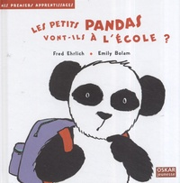 Fred Ehrlich - Les petits pandas vont-ils à l'école ?.