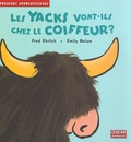 Fred Ehrlich et Emily Bolam - Les yacks vont-ils chez le coiffeur ?.