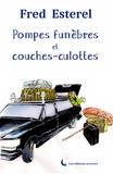 Fred Esterel - Pompes funèbres et couches-culottes.
