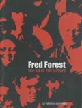 Fred Forest - Une vie en cent portraits.