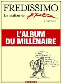 Fredissimo. Le meilleur de Fred (ou presque). Lalbum du millénaire.pdf
