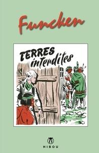 Fred Funcken - Terres interdites.