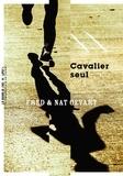 Fred Gevart et Nat Gevart - Cavalier seul.