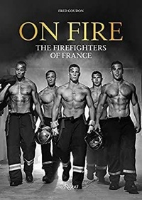 Fred Goudon - On Fire - The Firefighters of France.