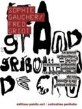Fred Griot et Sophie Gaucher - Le grand gribouilleur de cru.