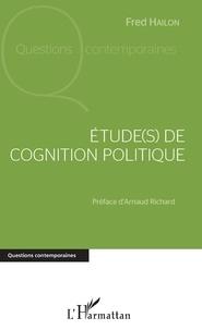 Fred Hailon - Etude(s) de cognition politique - Discours, pensée, société.