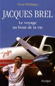 Fred Hidalgo - Jacques Brel - Le voyage au bout de la vie.