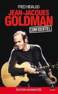 Fred Hidalgo - Jean-Jacques Goldman confidentiel.