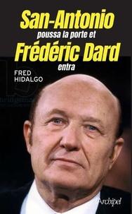 Fred Hidalgo - San-Antonio poussa la porte et Frédéric Dard entra.