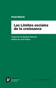 Fred Hirsch - Les limites sociales de la croissance.