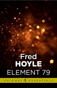 Fred Hoyle - Element 79.