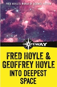 Fred Hoyle et Geoffrey Hoyle - Into Deepest Space.