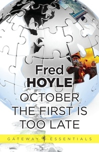 Fred Hoyle - October the First Is Too Late.