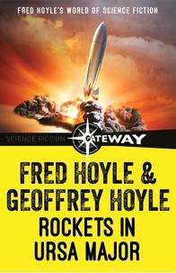 Fred Hoyle et Geoffrey Hoyle - Rockets in Ursa Major.