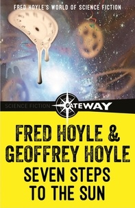 Fred Hoyle et Geoffrey Hoyle - Seven Steps to the Sun.