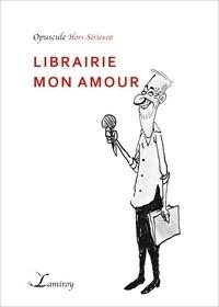 Fred Jannin et Thierry Tinlot - Librairie mon amour - Hors-série #08.