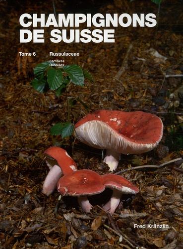 Fred Kränzlin - Champignons de Suisse, Contribution à la connaissance de la flore fongicide de Suisse - Tome 6, Russulaceae.
