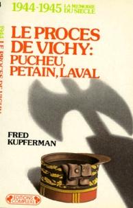 Fred Kupferman - Le Procès de Vichy, Pucheu, Pétain, Laval.