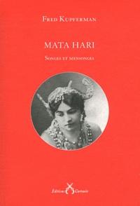 Fred Kupferman - Mata Hari - Songes et mensonges.