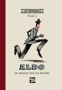 Fred L - Aldo, un garçon tout en finesse.