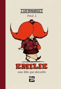 Fred L - Emilie, une fille qui décoiffe.
