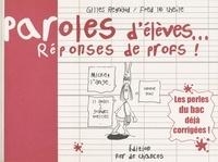 Fred L@ Theüle et Gilles Reynaud - Paroles d'élèves... Réponses de profs ! les perles du bac déjà corrigées.