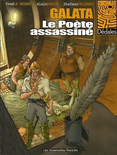 Fred Le Berre et Alain Pâris - Galata Tome 1 : Le poète assassiné.