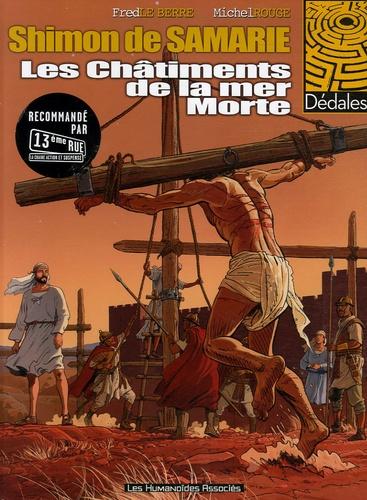 Fred Le Berre et Michel Rouge - Shimon de Samarie Tome 2 : Les Châtiments de la mer Morte.