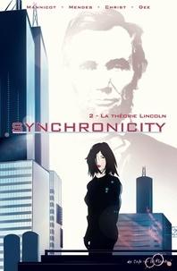 Fred Mannicot et Victor Mendes - Synchronicity Tome 2 : La théorie de Lincoln.
