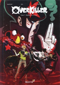 Fred Mansour et Rodolphe Bax - Overkiller Tome 1 : Requiem for a mime.