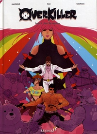 Fred Mansour et Rodolphe Bax - Overkiller Tome 2 : Over the rainbow.