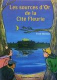 Fred Morisse - Les sources d'or de la cité fleurie.