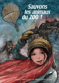 Fred Morisse - Sauvons les animaux du zoo !.