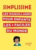 Fred Multier et Stéphanie Ronzon - Les maquillages pour enfants les + faciles du monde.