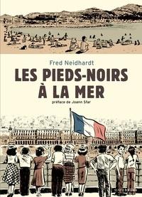Fred Neidhardt - Les pieds noirs à la mer.