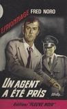 Fred Noro - Un agent a été pris.