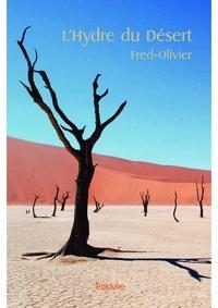Fred-Olivier - L'hydre du désert.
