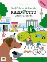 FRED & OTTO unterwegs in Berlin - Stadtführer für Hunde.